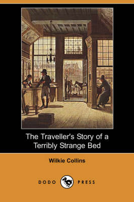 The Traveller's Story of a Terribly Strange Bed (Dodo Press)
