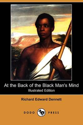 At the Back of the Black Man's Mind (Illustrated Edition) (Dodo Press)