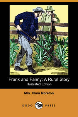 Frank and Fanny: A Rural Story (Illustrated Edition) (Dodo Press)