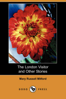 The London Visitor and Other Stories (Dodo Press)