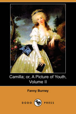 Camilla; Or, a Picture of Youth, Volume II (Dodo Press)