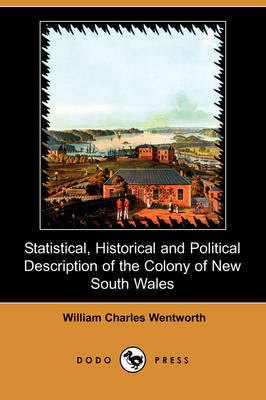 Statistical, Historical and Political Description of the Colony of New South Wales (Dodo Press)