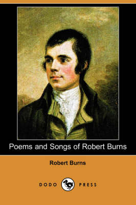 Poems and Songs of Robert Burns (Dodo Press)