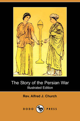 The Story of the Persian War (Illustrated Edition) (Dodo Press)