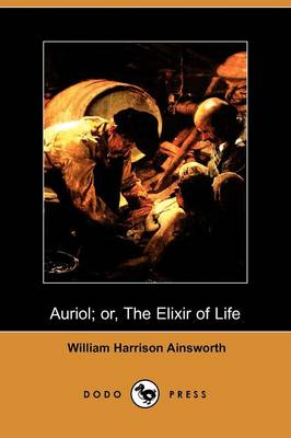 Auriol; Or, the Elixir of Life (Dodo Press)