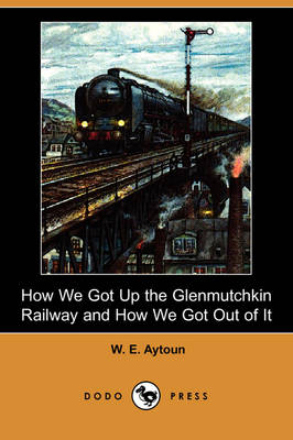 How We Got Up the Glenmutchkin Railway and How We Got Out of It (Dodo Press)