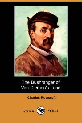 The Bushranger of Van Diemen's Land (Dodo Press)