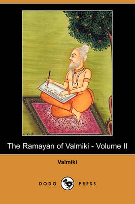 The Ramayan of Valmiki - Volume II (Dodo Press)
