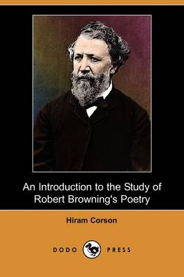 An Introduction to the Study of Robert Browning's Poetry (Dodo Press)