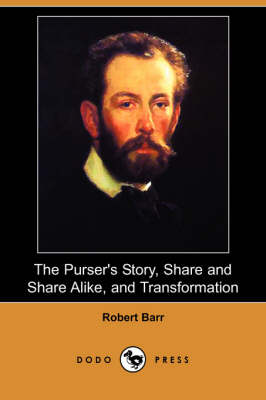 The Purser's Story, Share and Share Alike, and Transformation (Dodo Press)
