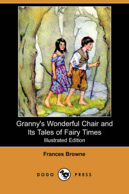 Granny's Wonderful Chair and Its Tales of Fairy Times (Illustrated Edition) (Dodo Press)