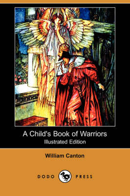 A Child's Book of Warriors (Illustrated Edition) (Dodo Press)