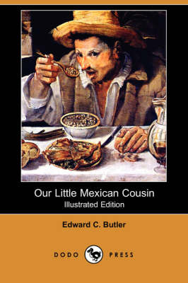Our Little Mexican Cousin (Illustrated Edition) (Dodo Press)