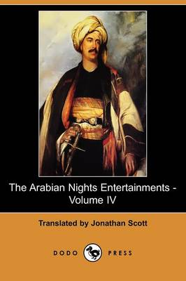 The Arabian Nights Entertainments - Volume IV (Dodo Press)