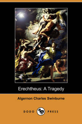 Erechtheus: A Tragedy (Dodo Press)