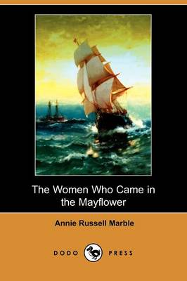 The Women Who Came in the Mayflower (Dodo Press)