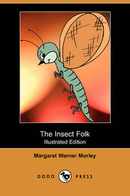 The Insect Folk (Illustrated Edition) (Dodo Press)
