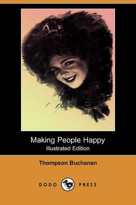 Making People Happy (Illustrated Edition) (Dodo Press)
