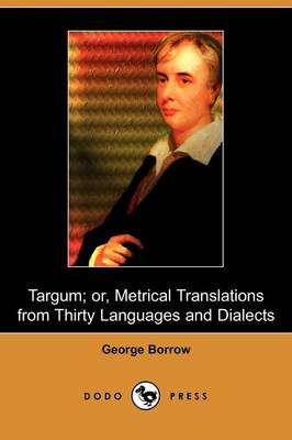 Targum; Or, Metrical Translations from Thirty Languages and Dialects (Dodo Press)