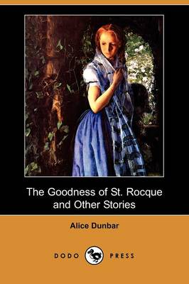 The Goodness of St. Rocque and Other Stories (Dodo Press)