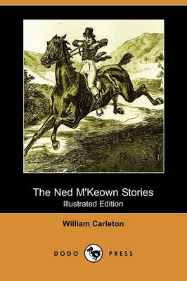 The Ned M'Keown Stories (Illustrated Edition) (Dodo Press)