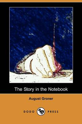 The Story in the Notebook (Dodo Press)