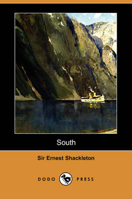 South: The Story of Shackleton's Last Expedition, 1914-1917 (Dodo Press)