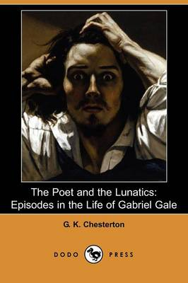 The Poet and the Lunatics: Episodes in the Life of Gabriel Gale (Dodo Press)