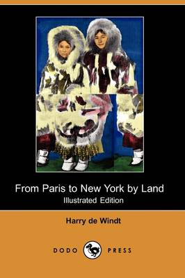 From Paris to New York by Land (Illustrated Edition) (Dodo Press)