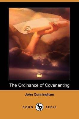 The Ordinance of Covenanting (Dodo Press)