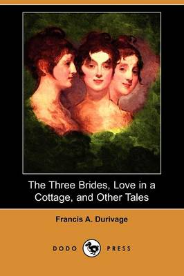 The Three Brides, Love in a Cottage, and Other Tales (Dodo Press)