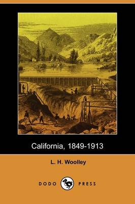 California, 1849-1913 (Dodo Press)