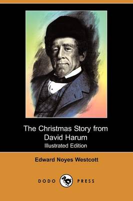 The Christmas Story from David Harum (Illustrated Edition) (Dodo Press)