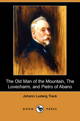 The Old Man of the Mountain, the Lovecharm, and Pietro of Abano (Dodo Press)