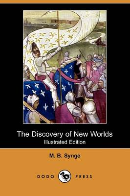 The Discovery of New Worlds (Illustrated Edition) (Dodo Press)