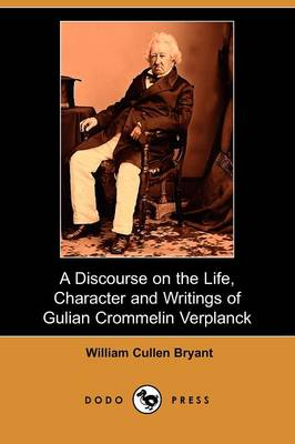 A Discourse on the Life, Character and Writings of Gulian Crommelin Verplanck (Dodo Press)