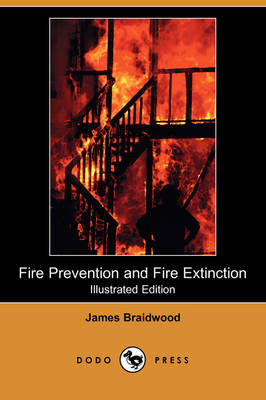 Fire Prevention and Fire Extinction (Illustrated Edition) (Dodo Press)