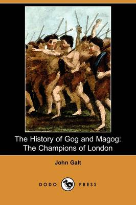 The History of Gog and Magog: The Champions of London (Dodo Press)