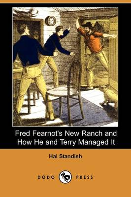 Fred Fearnot's New Ranch and How He and Terry Managed It (Dodo Press)