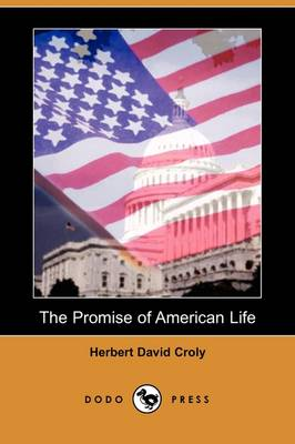 The Promise of American Life (Dodo Press)