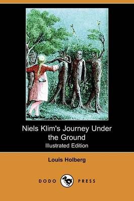 Niels Klim's Journey Under the Ground (Illustrated Edition) (Dodo Press)