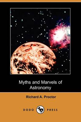 Myths and Marvels of Astronomy (Dodo Press)