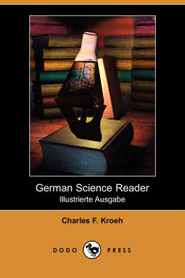 German Science Reader: An Introduction to Scientific German, for Students of Physics, Chemistry and Engineering (Illustrierte Ausgabe) (Dodo