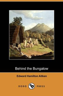 Behind the Bungalow (Dodo Press)