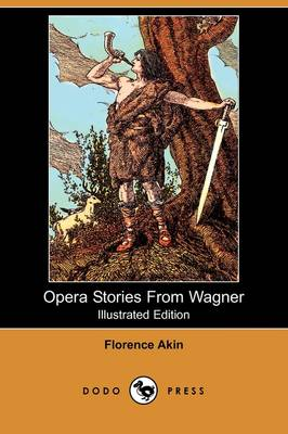 Opera Stories from Wagner (Illustrated Edition) (Dodo Press)