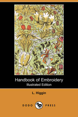 Handbook of Embroidery (Illustrated Edition) (Dodo Press)