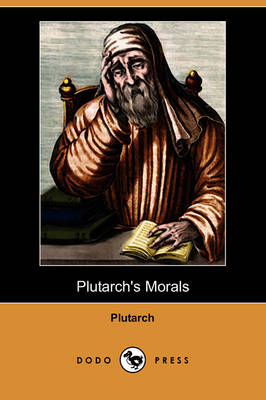 Plutarch's Morals (Dodo Press)
