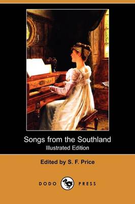 Songs from the Southland (Illustrated Edition) (Dodo Press)