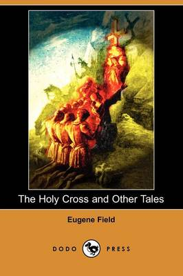 The Holy Cross and Other Tales (Dodo Press)