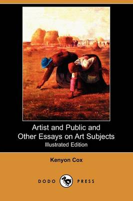 Artist and Public and Other Essays on Art Subjects (Illustrated Edition) (Dodo Press)